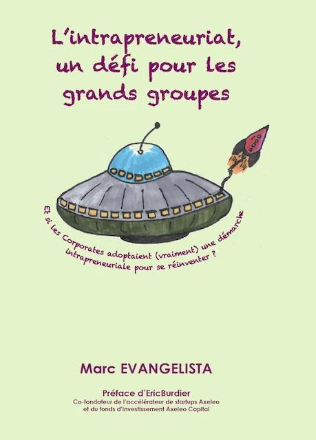 Couverture Intrapreneuriat un defi pour les grands groupes